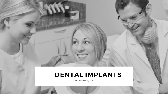Dental Implant Services Vancouver WA Dentist - Salmon Creek Dentist